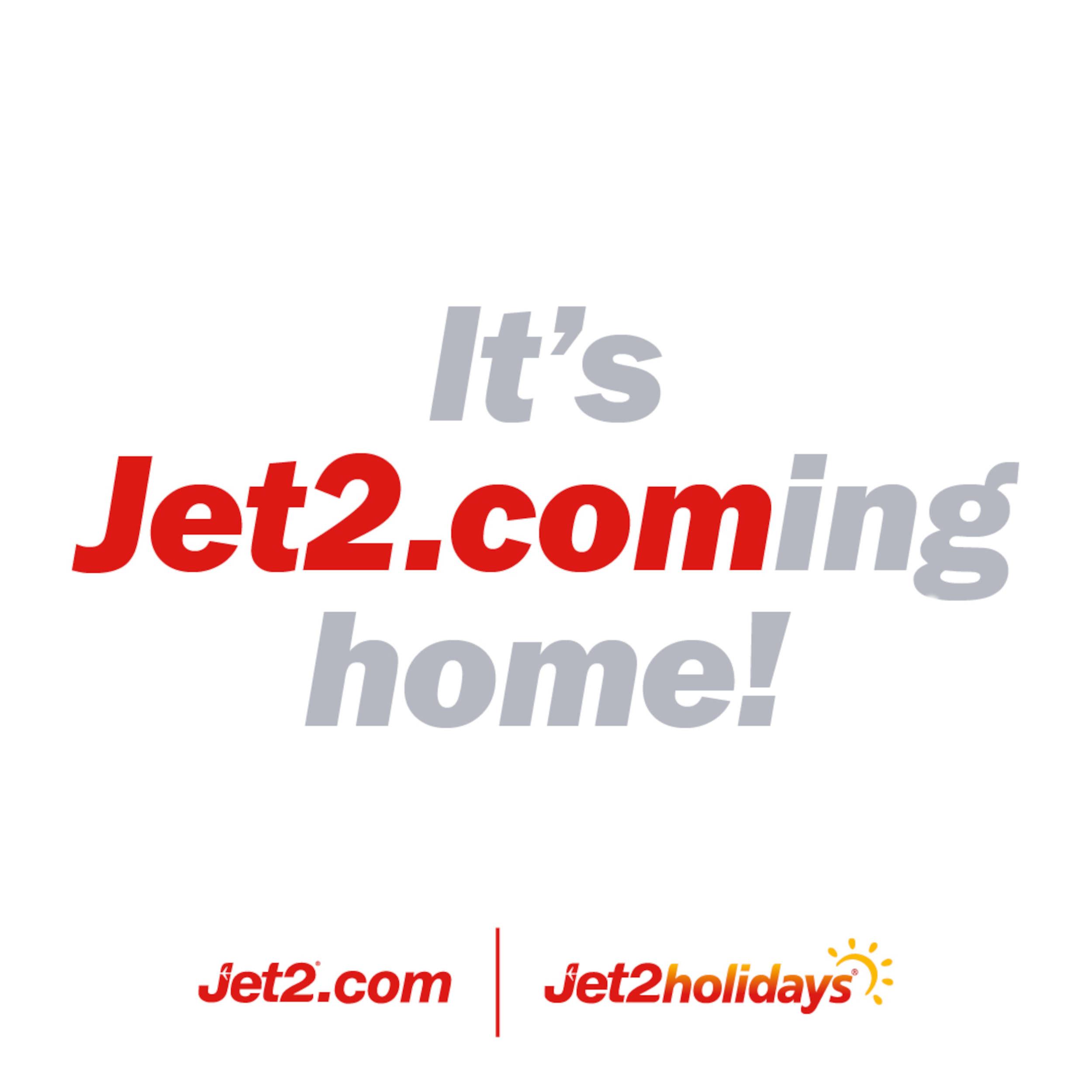 jet2 it's jet2.coming home - consumer news UK